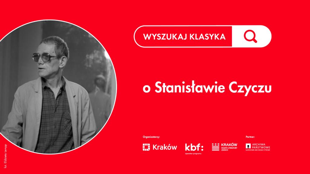 Plakat promujący wykład o Stanisławie Czyczu w ramach cyklu Wyszukaj Klasyka