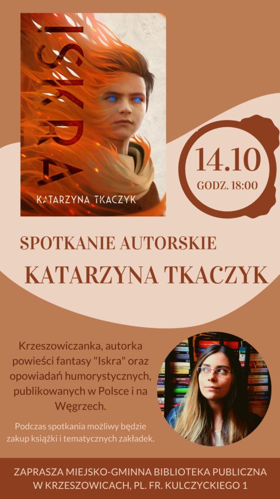 plakat informujący o spotkaniu autorskim Katarzyny Tkaczyk